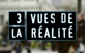 3 Vues De La Realite