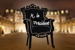 M Le President