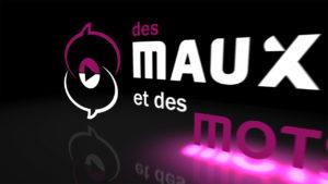 Des Maux & Des Mots Opening