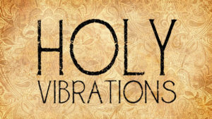 Vignette Holy Vibrations