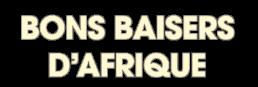 Bons Baisers d'Afrique